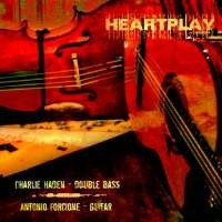 Antonio Forcione & Charlie Haden: Heartplay 180 Gram Vinyl LP (NAIM LABEL)