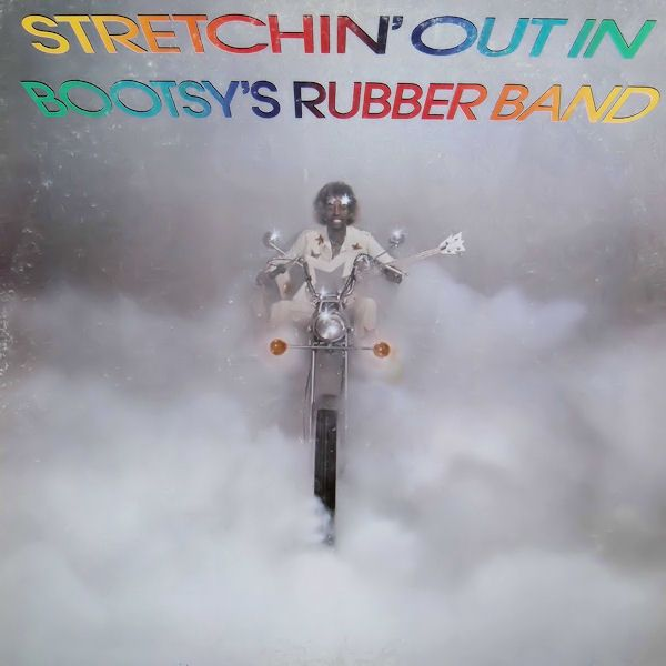 Bootsy's Rubber Band - Stretchin' Out In - 180g Vinyl LP (MOVLP1375)