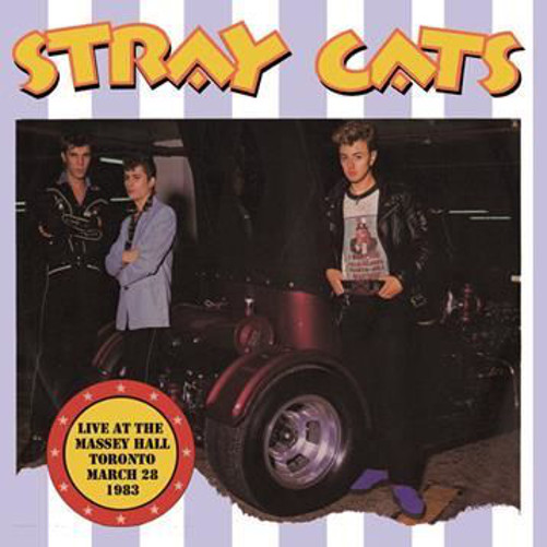 Stray Cats - Live At The Massey Hall Toronto, March 28th, 1983 (RAID 335)