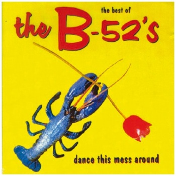 The B 52's - Dance This Mess Around (Best Of) Vinyl LP MOVLP1421