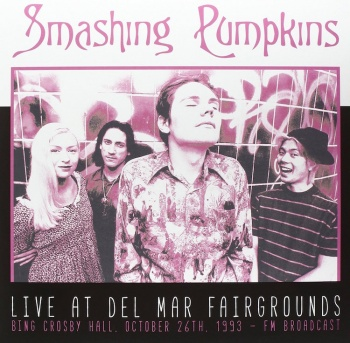 Smashing Pumpkins - Live At Del Mar Fairgrounds Bing Cosby Hall, October 26th 1993 VINYL LP EGG-345