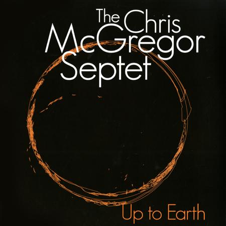 The Chris McGregor Septet - Up To Earth Vinyl LP
