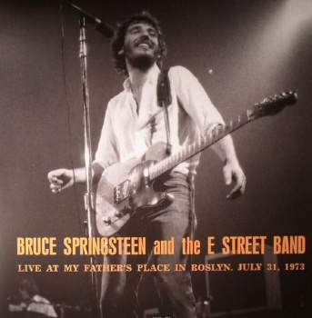 Bruce Springsteen and the E Street Band Live at My Father's Place in Roslyn July 31 1973 - Vinyl LP (DOR2042H)