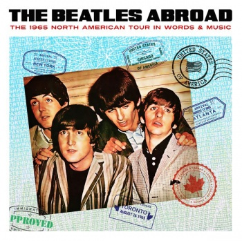 The Beatles - The Beatles Abroad 1965 North American Tour In Words & Music CD LCCD5006