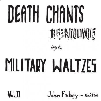 John Fahey Volume 2 - Death Chants Breaking & Military Waltzes - Vinyl LP 4M202LP