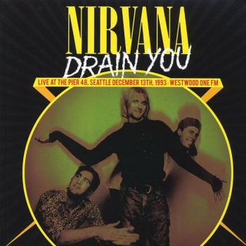 Nirvana - Drain You - Live At Pier 48, Dec 13th 1993 Vinyl LP (RSL13012)