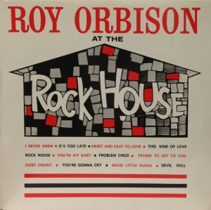 Roy Orbison - At The Rock House - Vinyl LP (OMLP2030)
