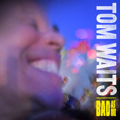 Tom Waits - Bad As Me Vinyl LP