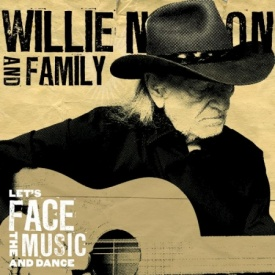 Willie Nelson & Family - Let's Face The Music And Dance Vinyl LP