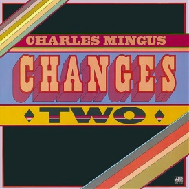 Charles Mingus - Changes Two 180g Vinyl LP