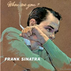 Frank Sinatra - Where Are You? Vinyl LP (MFSL1406)