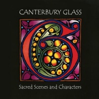 Canterbury Glass - Sacred Scenes and Characters Vinyl LP