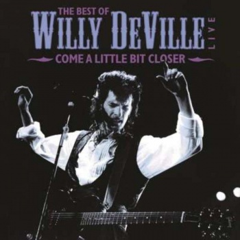 Willy Deville - The Best Of, Come A Little Bit Closer - Vinyl LP MOVLP1366