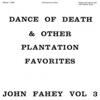 John Fahey Volume 3 - Dance of Death & Other Plantation Favorites - Vinyl LP 4M203LP