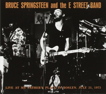 Bruce Springsteen & The E Street Band - Live At My Father's Place July 31,1973 CD BRR6035