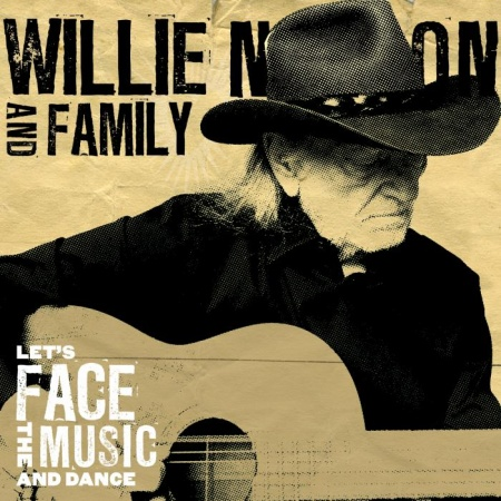 Willie Nelson Amp Family Let S Face The Music And Dance