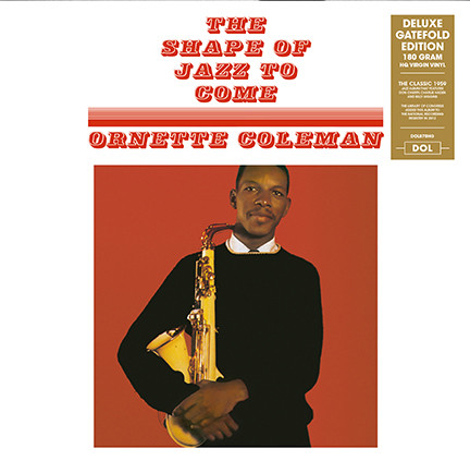 Ornette Coleman The Shape Of Jazz To Come Deluxe