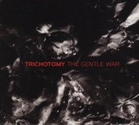 Trichotomy - The Gentle War CD