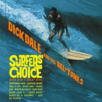 Dick Dale And His Del-Tones - Surfers Choice VINYL LP WLV82046
