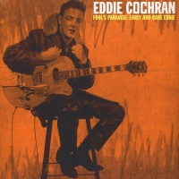 Eddie Cochran - Fool's Paradise: Early And Rare Eddie VINYL LP WLV82027