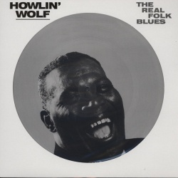 Howlin' Wolf - The Real Folk Blues VINYL LP DOL1502HP PICTURE DISC