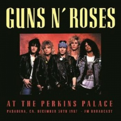 Guns N' Roses - At The Perkins Palace Pasadena, CA December 30th 1987 CD RAID-339