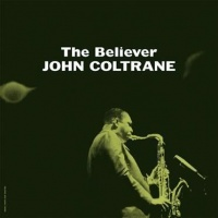 John Coltrane - The Believer VINYL LP WLV82048