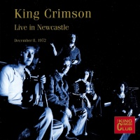 King Crimson- Live In Newcastle 8/12/1972 CD CLUB48