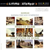 Respighi - Reiner / Chicago Symphony - Pines Of Rome, Fountains Of Rome - 180g Vinyl LP LSC-2436